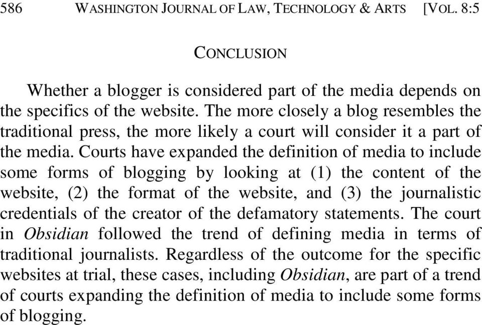 Courts have expanded the definition of media to include some forms of blogging by looking at (1) the content of the website, (2) the format of the website, and (3) the journalistic credentials of the