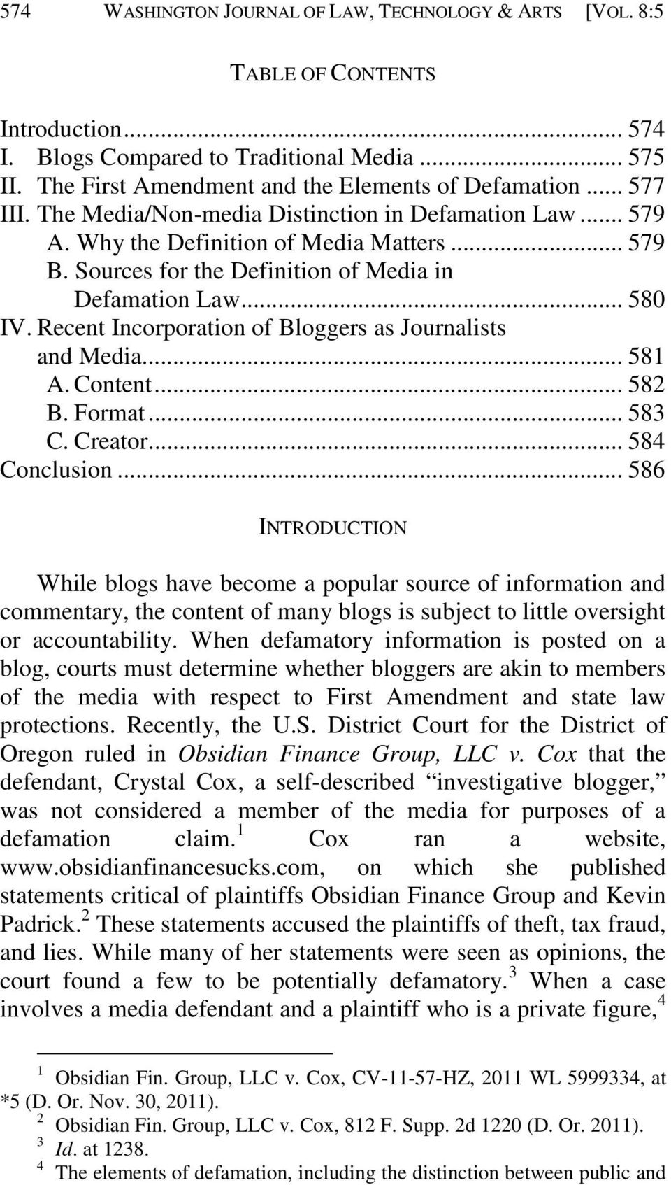 Recent Incorporation of Bloggers as Journalists and Media... 581 A. Content... 582 B. Format... 583 C. Creator... 584 Conclusion.