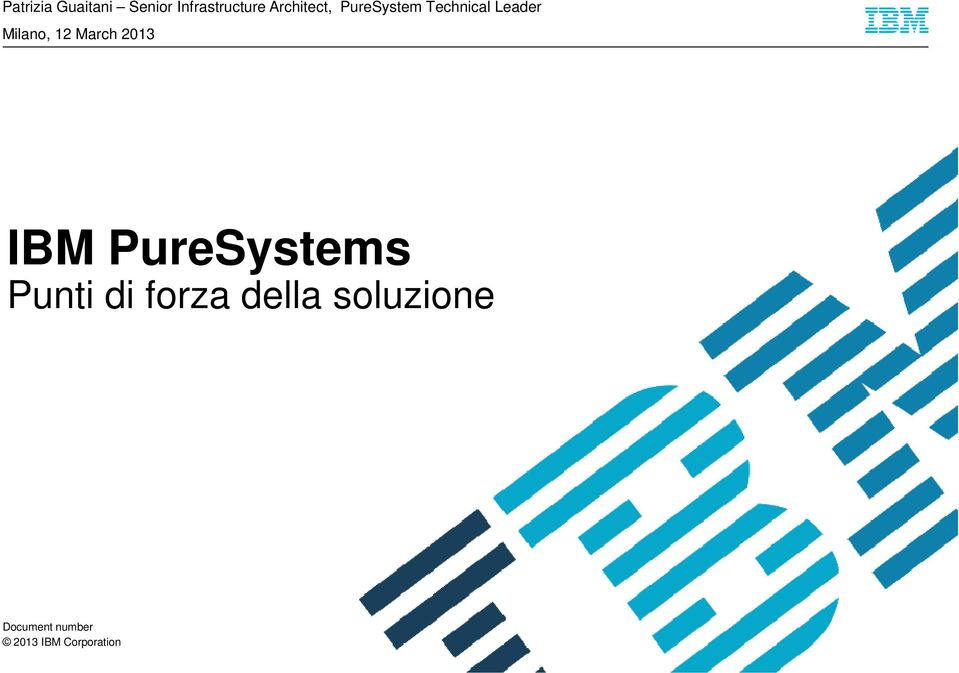 Milano, 12 March 2013 IBM PureSystems