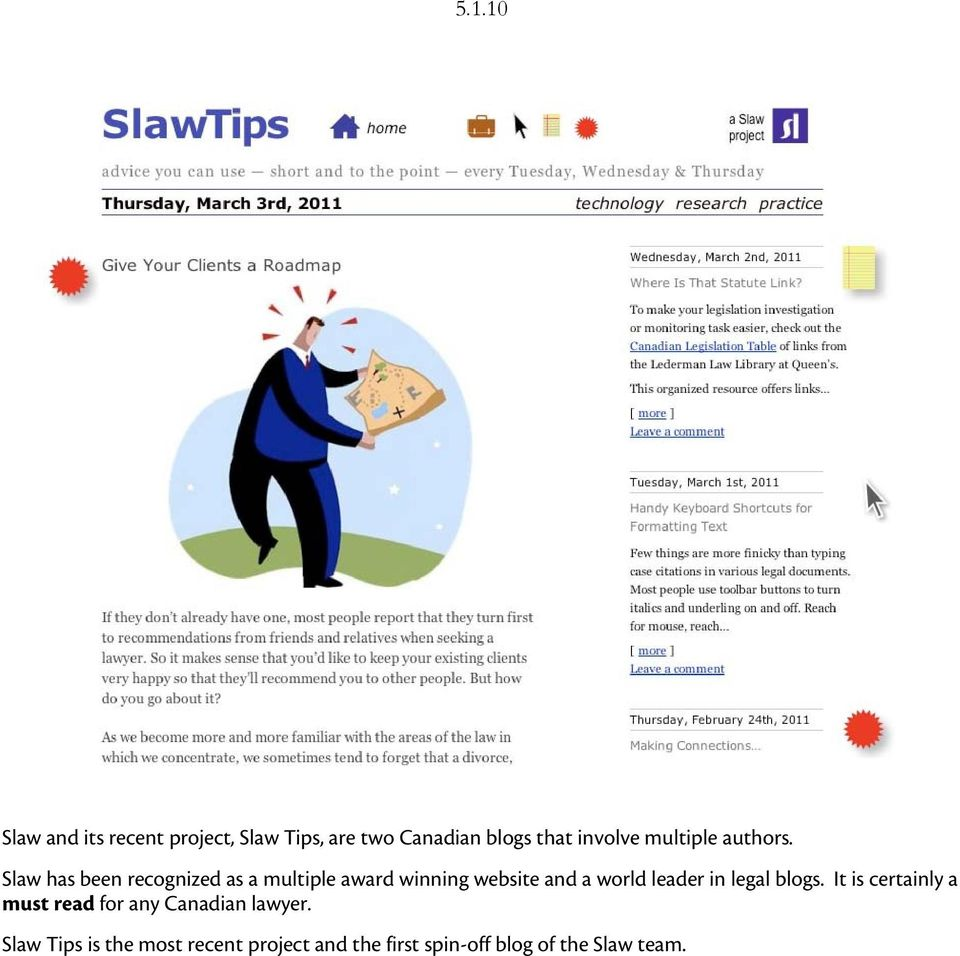 Slaw has been recognized as a multiple award winning website and a world leader in