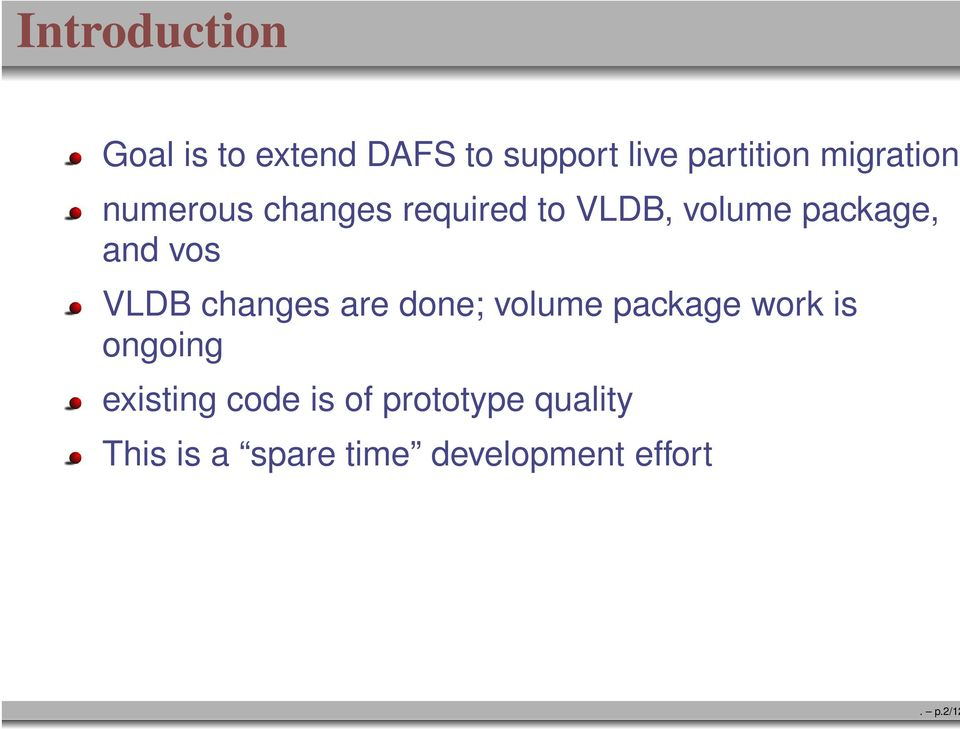 package, and vos VLDB changes are done; volume package work is
