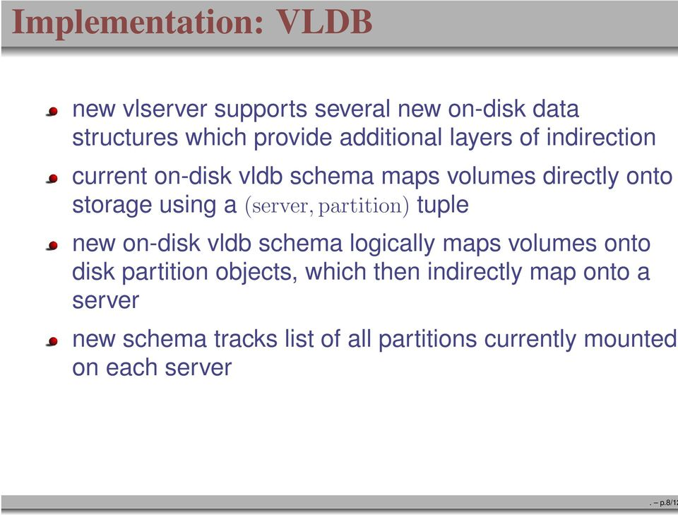 (server, partition) tuple new on-disk vldb schema logically maps volumes onto disk partition objects,