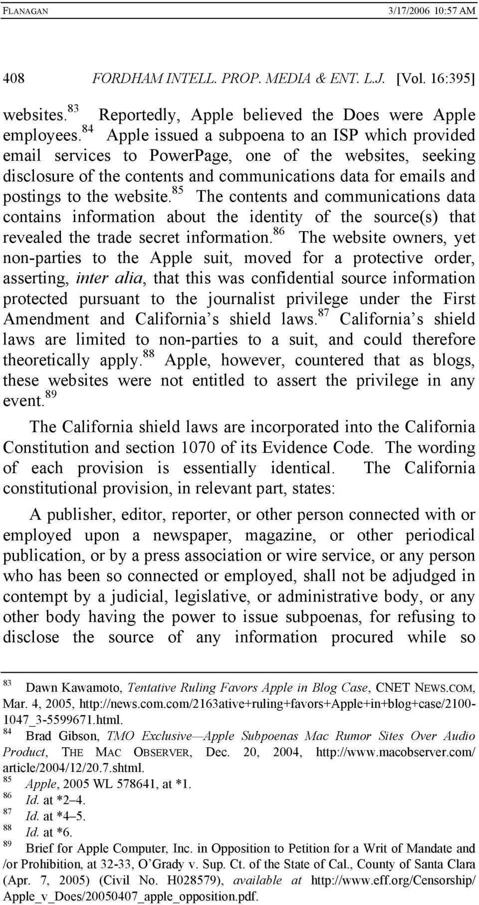 85 The contents and communications data contains information about the identity of the source(s) that revealed the trade secret information.
