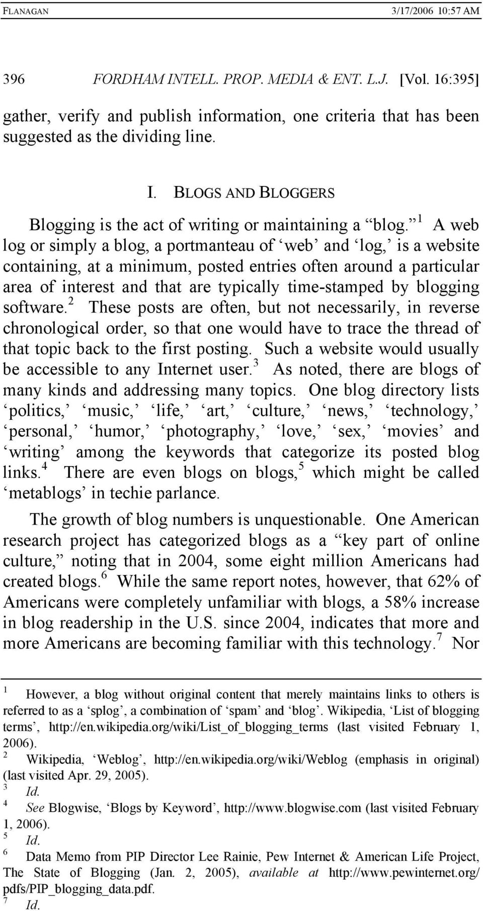 blogging software. 2 These posts are often, but not necessarily, in reverse chronological order, so that one would have to trace the thread of that topic back to the first posting.