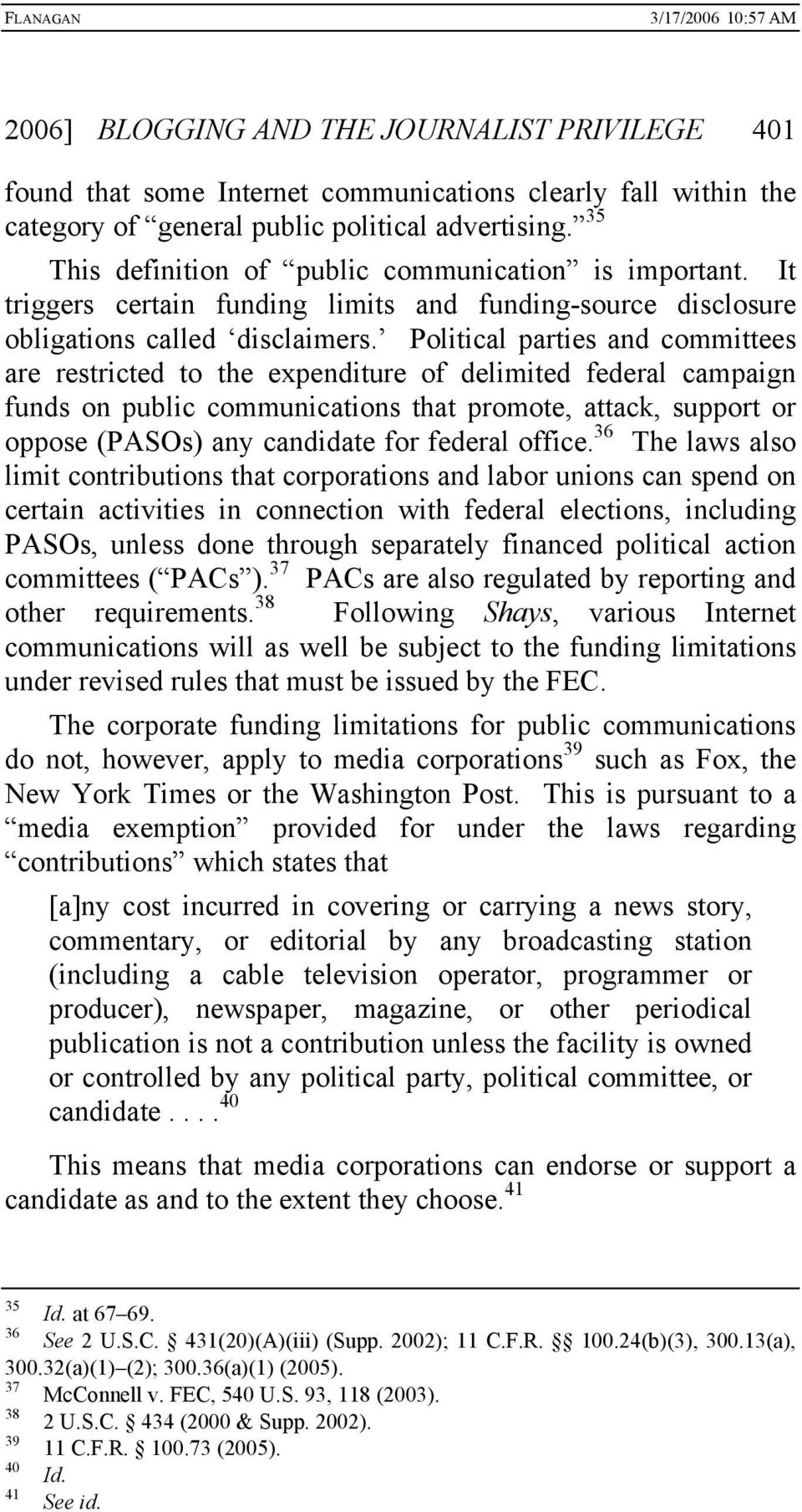 Political parties and committees are restricted to the expenditure of delimited federal campaign funds on public communications that promote, attack, support or oppose (PASOs) any candidate for
