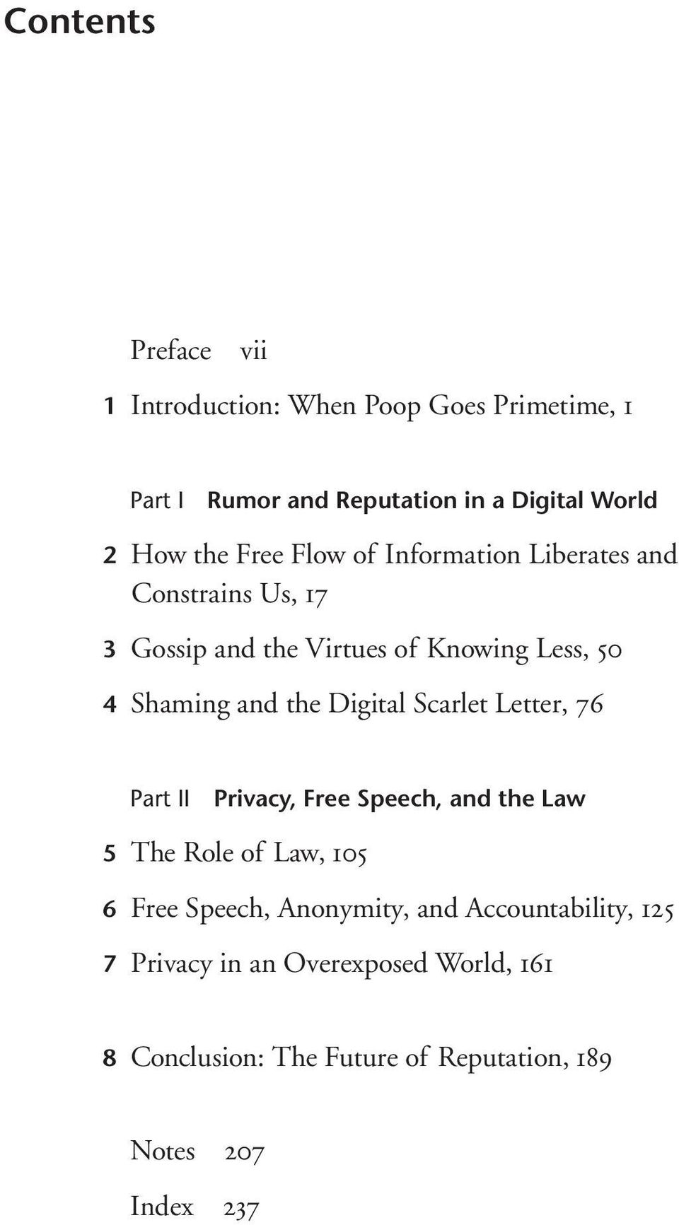 Digital Scarlet Letter, 76 Part II Privacy, Free Speech, and the Law 5 The Role of Law, 105 6 Free Speech, Anonymity, and