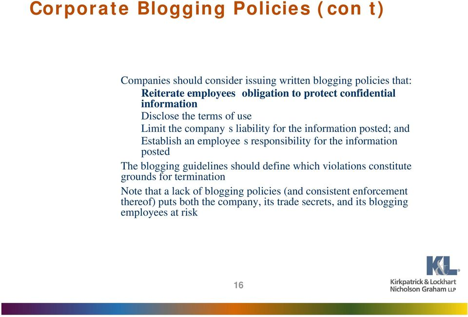 employee s responsibility for the information posted The blogging guidelines should define which violations constitute grounds for