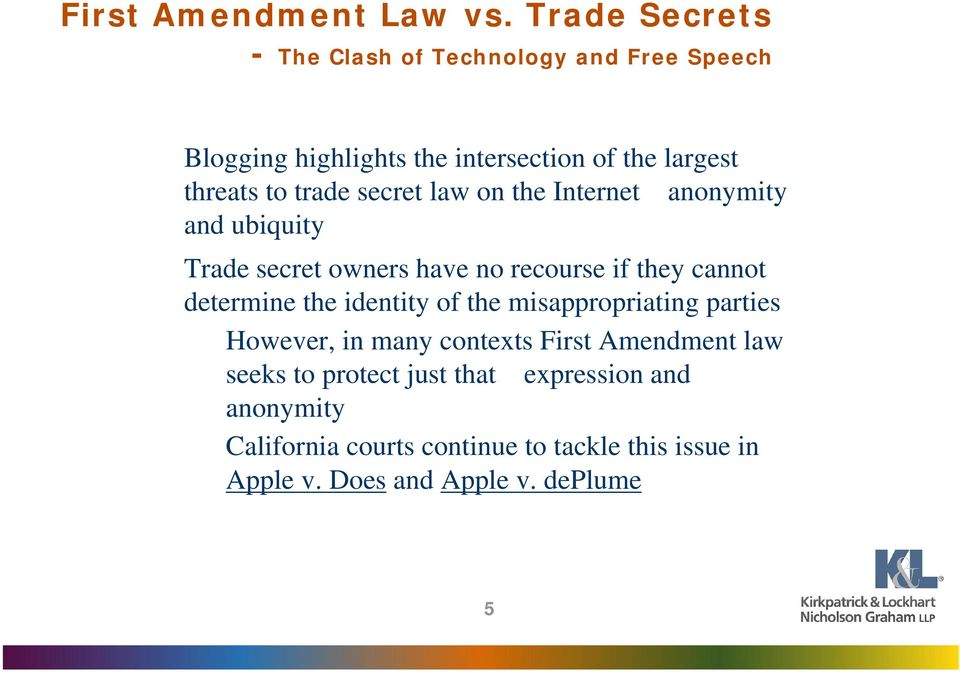 trade secret law on the Internet anonymity and ubiquity Trade secret owners have no recourse if they cannot determine the