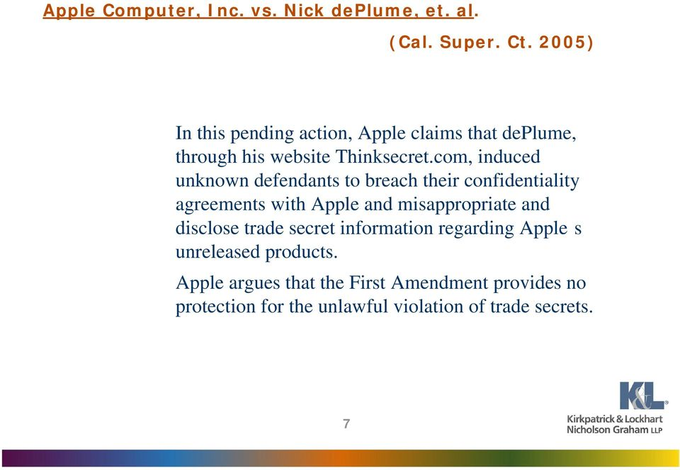 com, induced unknown defendants to breach their confidentiality agreements with Apple and misappropriate and