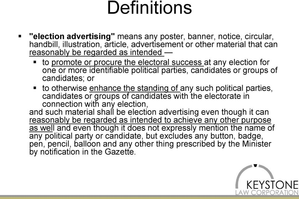 parties, candidates or groups of candidates with the electorate in connection with any election, and such material shall be election advertising even though it can reasonably be regarded as intended