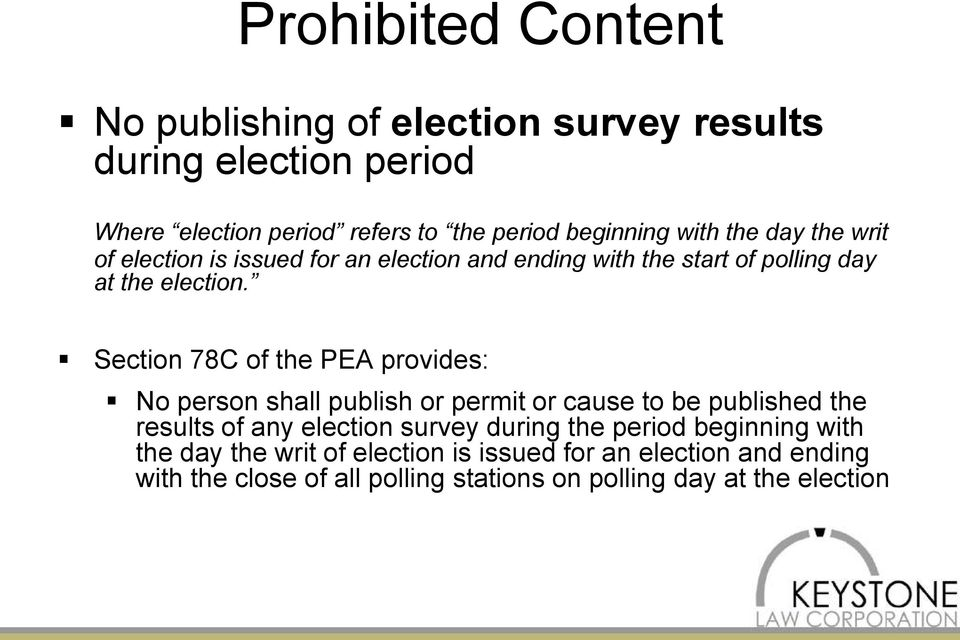 Section 78C of the PEA provides: No person shall publish or permit or cause to be published the results of any election survey during the
