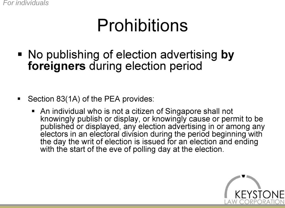 be published or displayed, any election advertising in or among any electors in an electoral division during the period beginning