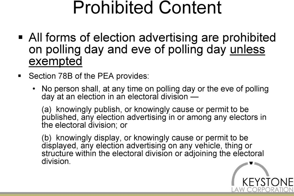 knowingly cause or permit to be published, any election advertising in or among any electors in the electoral division; or (b) knowingly display, or
