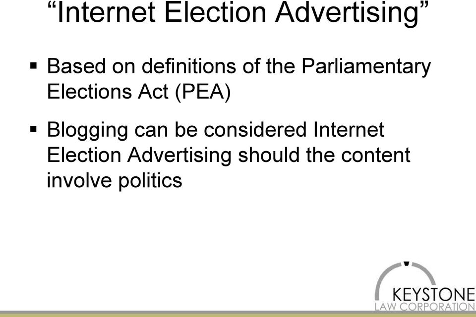 Act (PEA) Blogging can be considered Internet