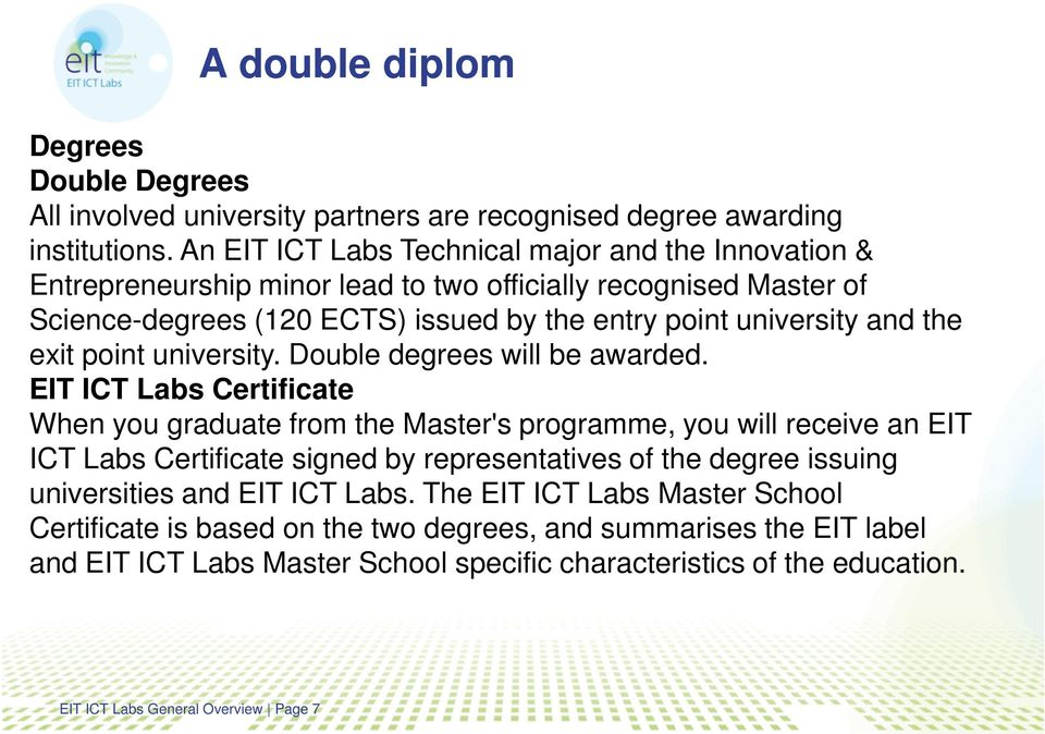 exit point university. Double degrees will be awarded.