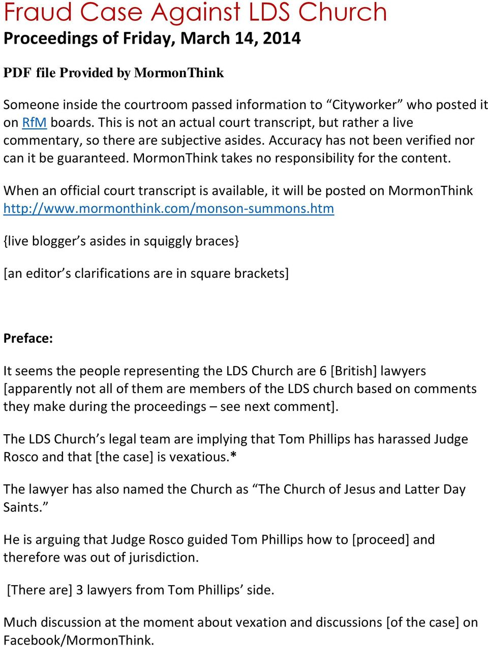 MormonThink takes no responsibility for the content. When an official court transcript is available, it will be posted on MormonThink http://www.mormonthink.com/monson-summons.