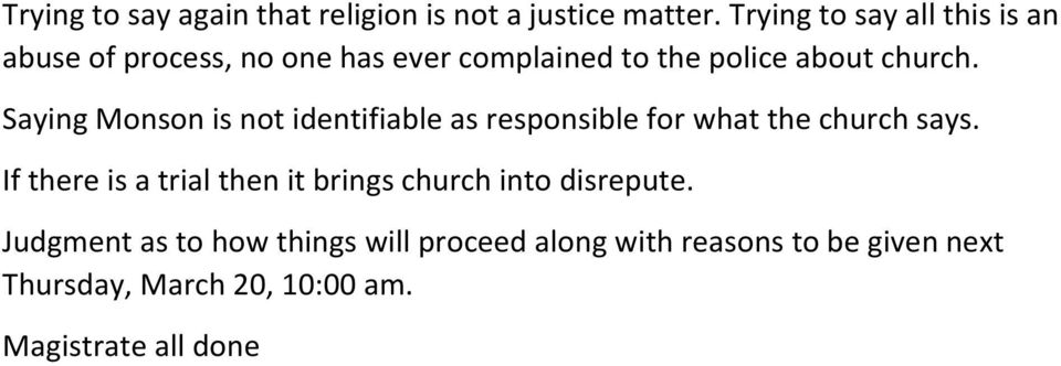 Saying Monson is not identifiable as responsible for what the church says.