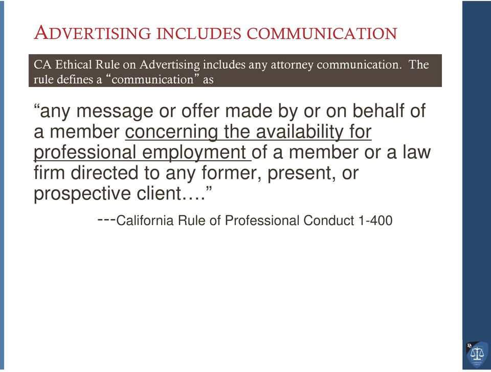 The rule defines a communication as any message or offer made by or on behalf of a member