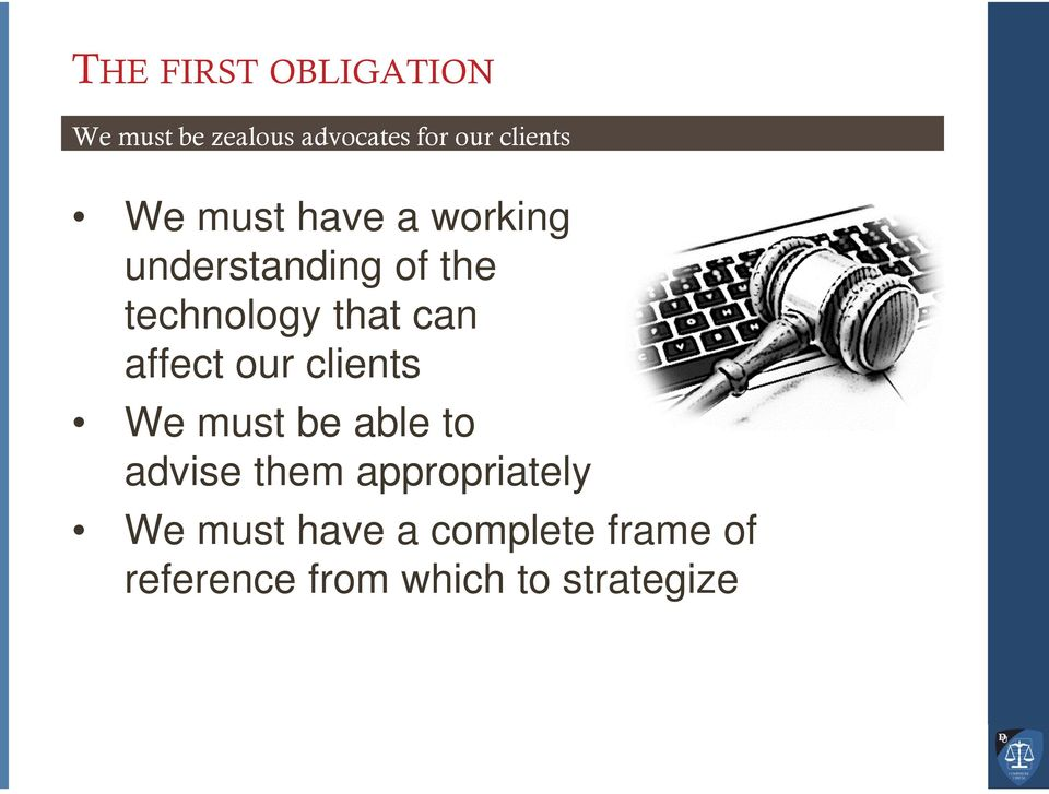 affect our clients We must be able to advise them appropriately
