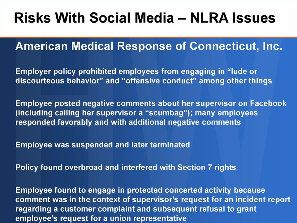 Employer policy prohibited employees from engaging in lude or discourteous behavior and offensive conduct among other things Employee posted negative comments about her supervisor on