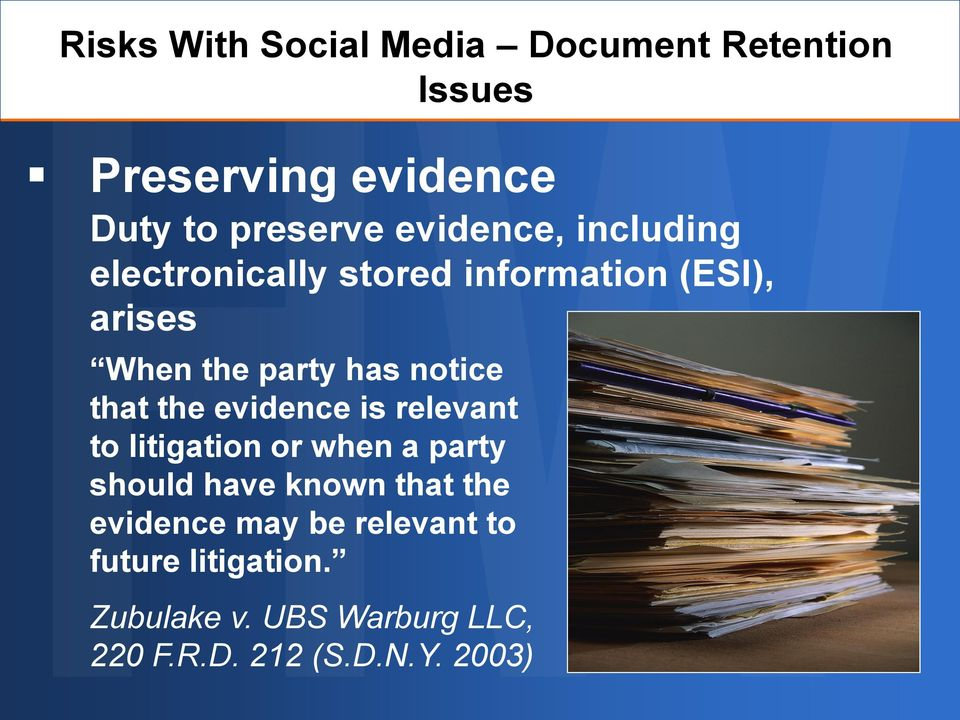 that the evidence is relevant to litigation or when a party should have known that the