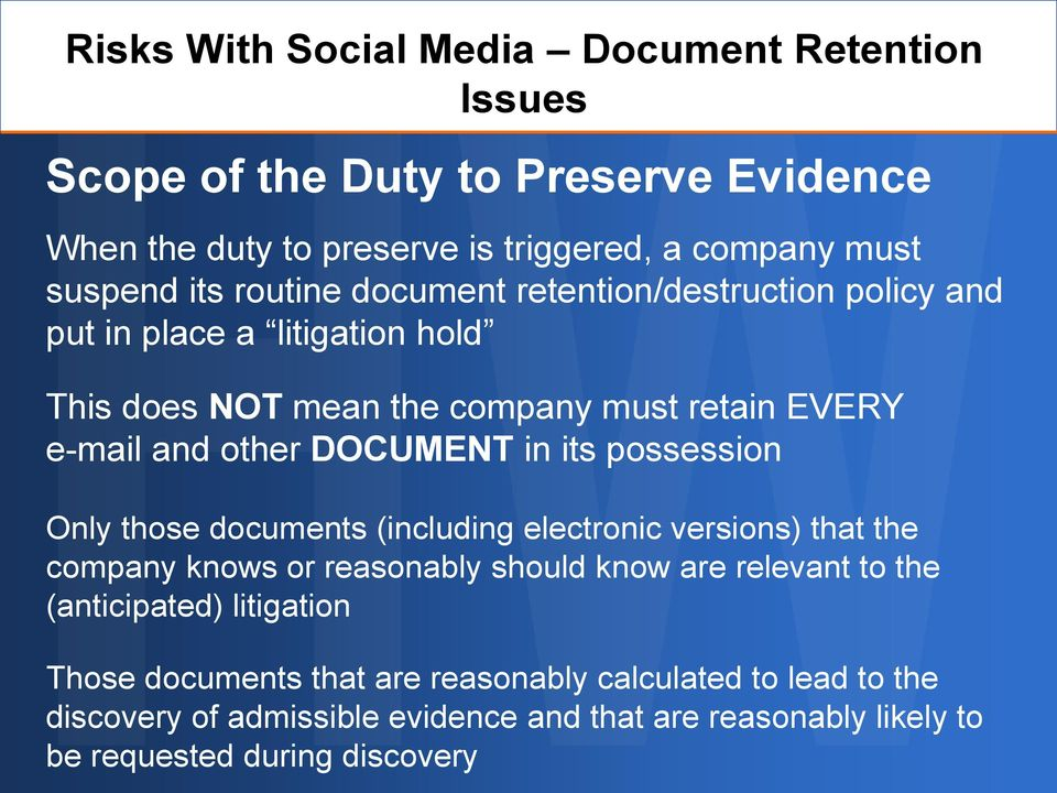 its possession Only those documents (including electronic versions) that the company knows or reasonably should know are relevant to the (anticipated)