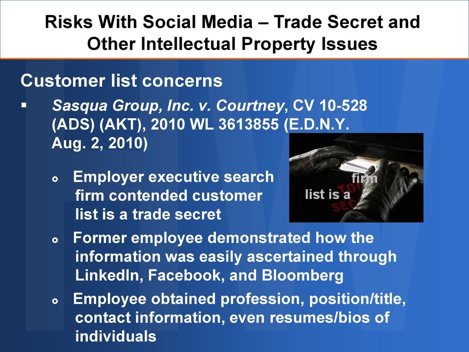2, 2010) Employer executive search firm contended customer list is a trade secret Former employee demonstrated how the