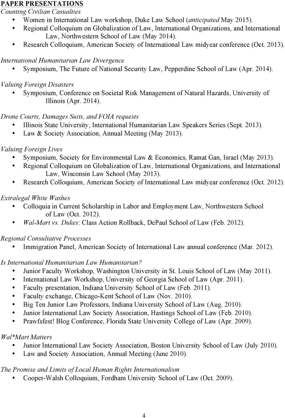 Research Colloquium, American Society of International Law midyear conference (Oct. 2013).
