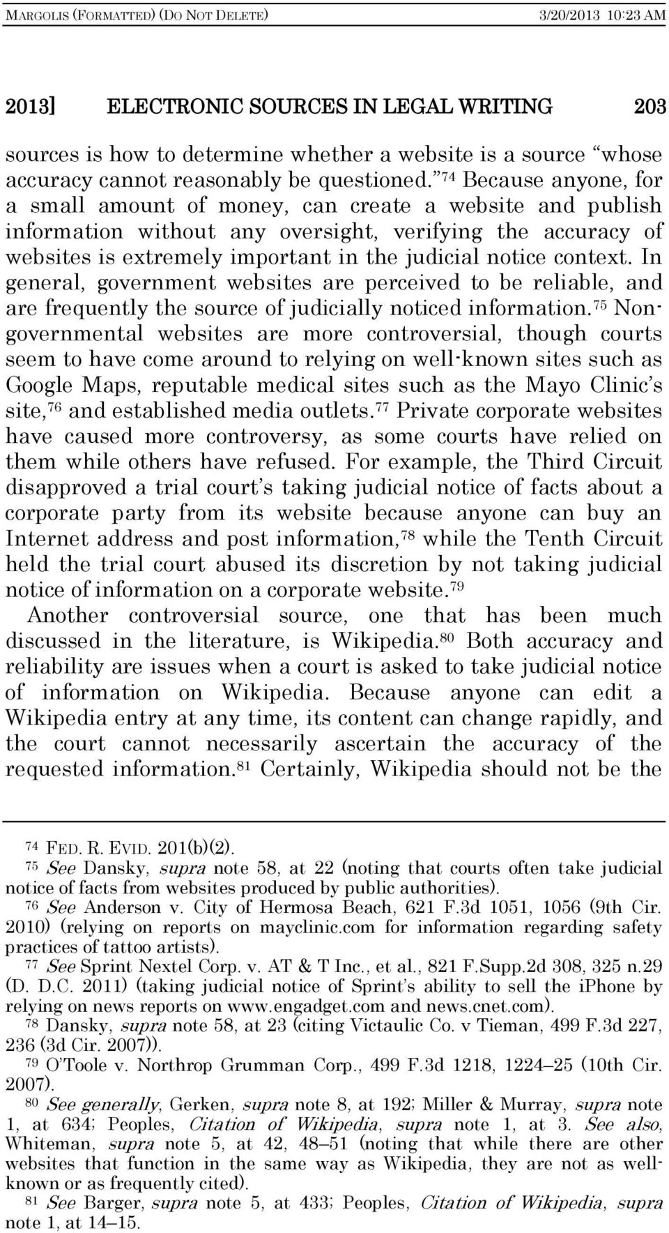 context. In general, government websites are perceived to be reliable, and are frequently the source of judicially noticed information.