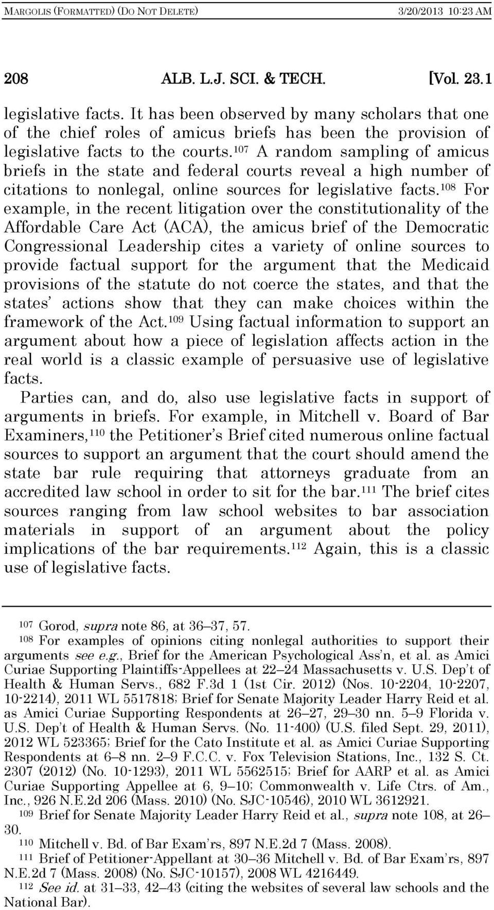 108 For example, in the recent litigation over the constitutionality of the Affordable Care Act (ACA), the amicus brief of the Democratic Congressional Leadership cites a variety of online sources to