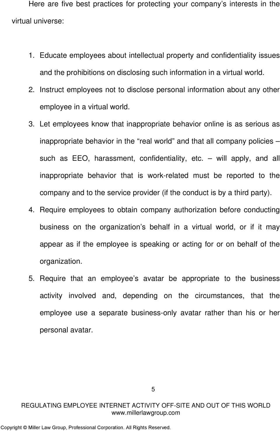 Instruct employees not to disclose personal information about any other employee in a virtual world. 3.