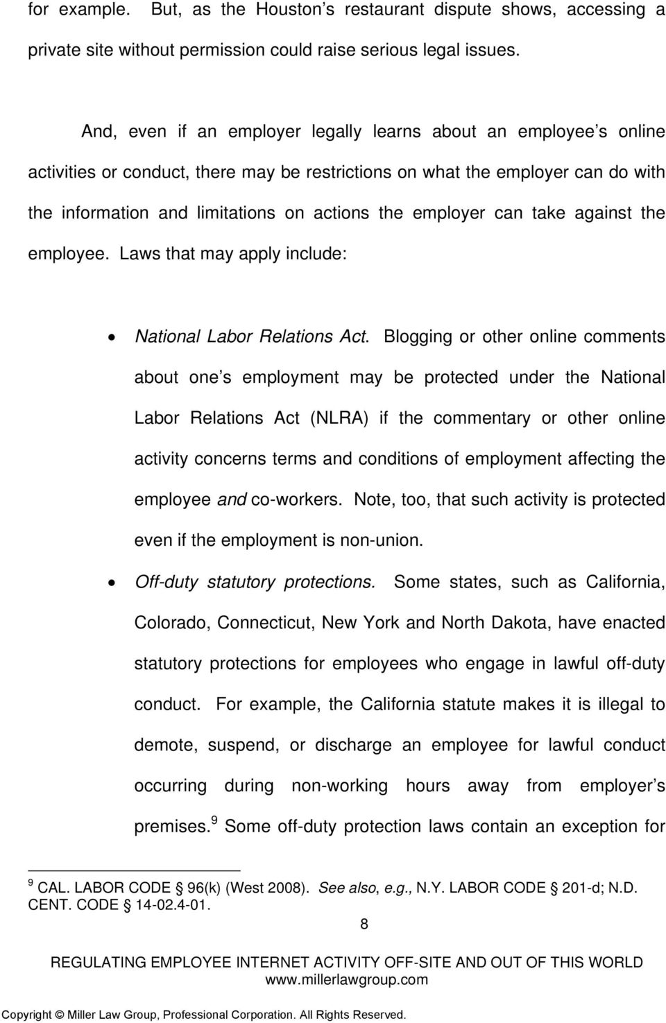 employer can take against the employee. Laws that may apply include: National Labor Relations Act.