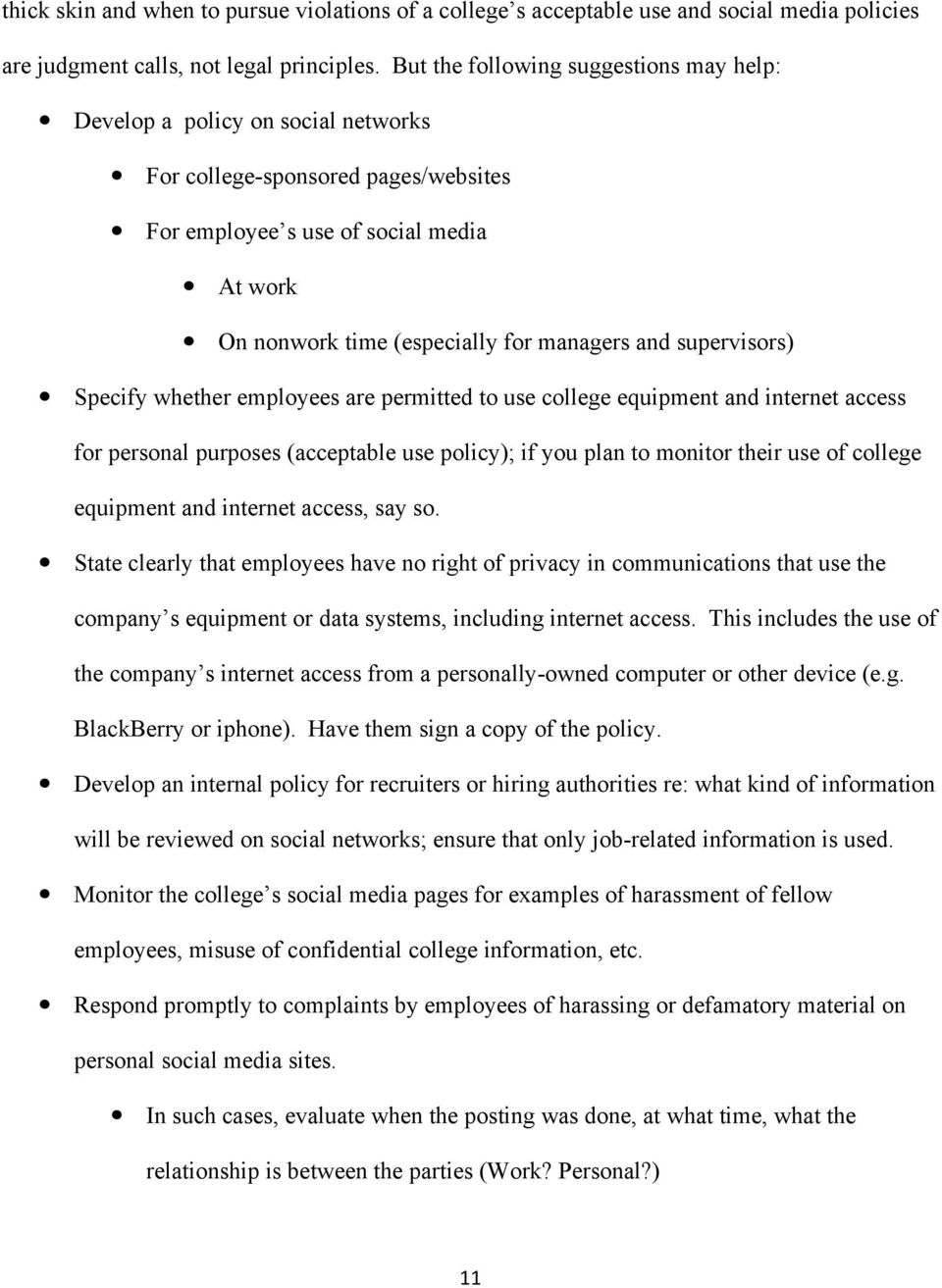 and supervisors) Specify whether employees are permitted to use college equipment and internet access for personal purposes (acceptable use policy); if you plan to monitor their use of college