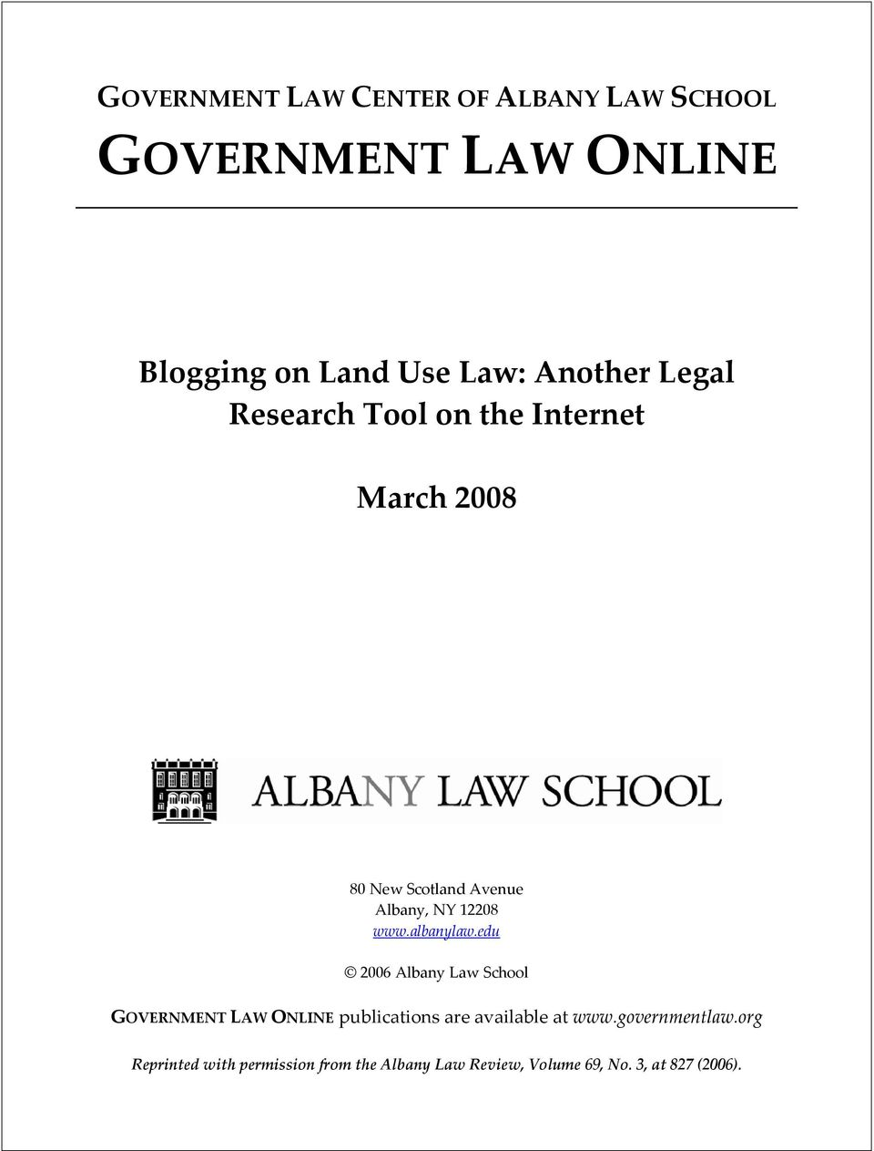 www.albanylaw.edu 2006 Albany Law School GOVERNMENT LAW ONLINE publications are available at www.
