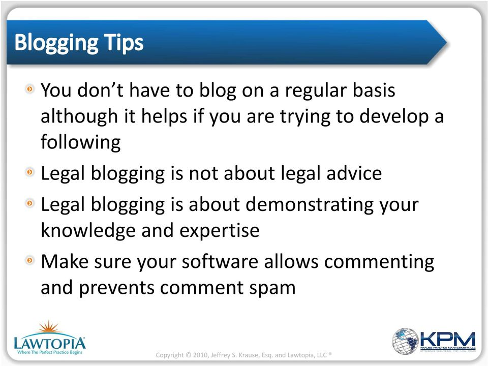 advice Legal blogging is about demonstrating your knowledge and