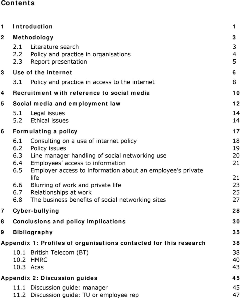 2 Ethical issues 14 6 Formulating a policy 17 6.1 Consulting on a use of internet policy 18 6.2 Policy issues 19 6.3 Line manager handling of social networking use 20 6.