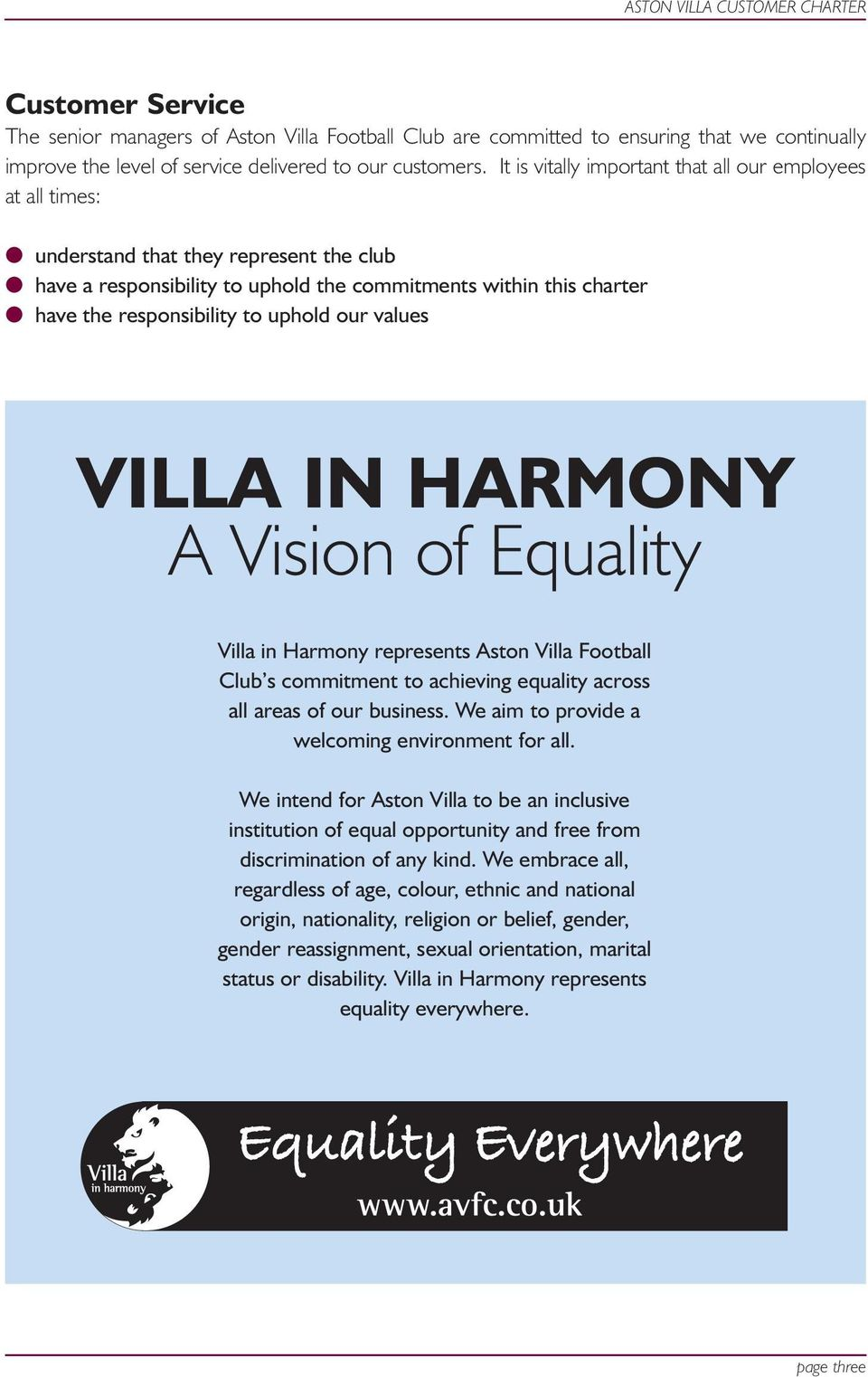 uphold our values VILLA IN HARMONY A Vision of Equality Villa in Harmony represents Aston Villa Football Club s commitment to achieving equality across all areas of our business.
