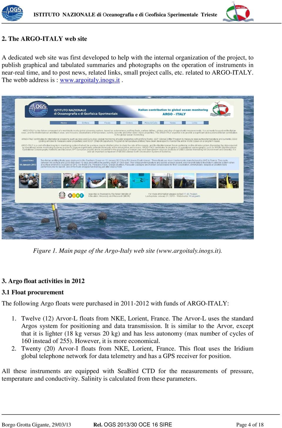 Main page of the Argo-Italy web site (www.argoitaly.inogs.it). 3. Argo float activities in 2012 3.1 Float procurement The following Argo floats were purchased in 2011-2012 with funds of ARGO-ITALY: 1.