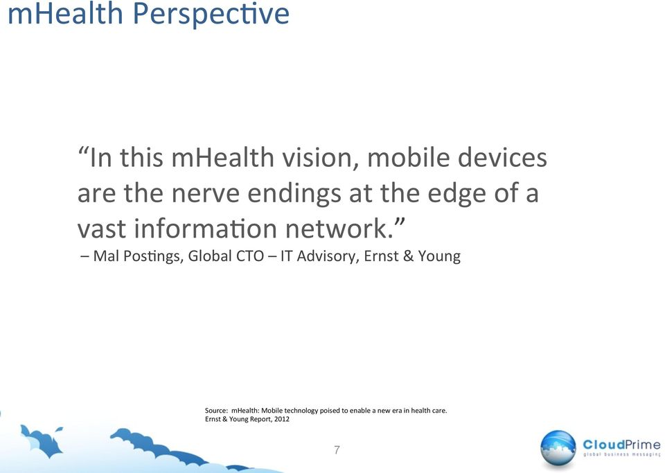 Mal Pos+ngs, Global CTO IT Advisory, Ernst & Young Source: mhealth:
