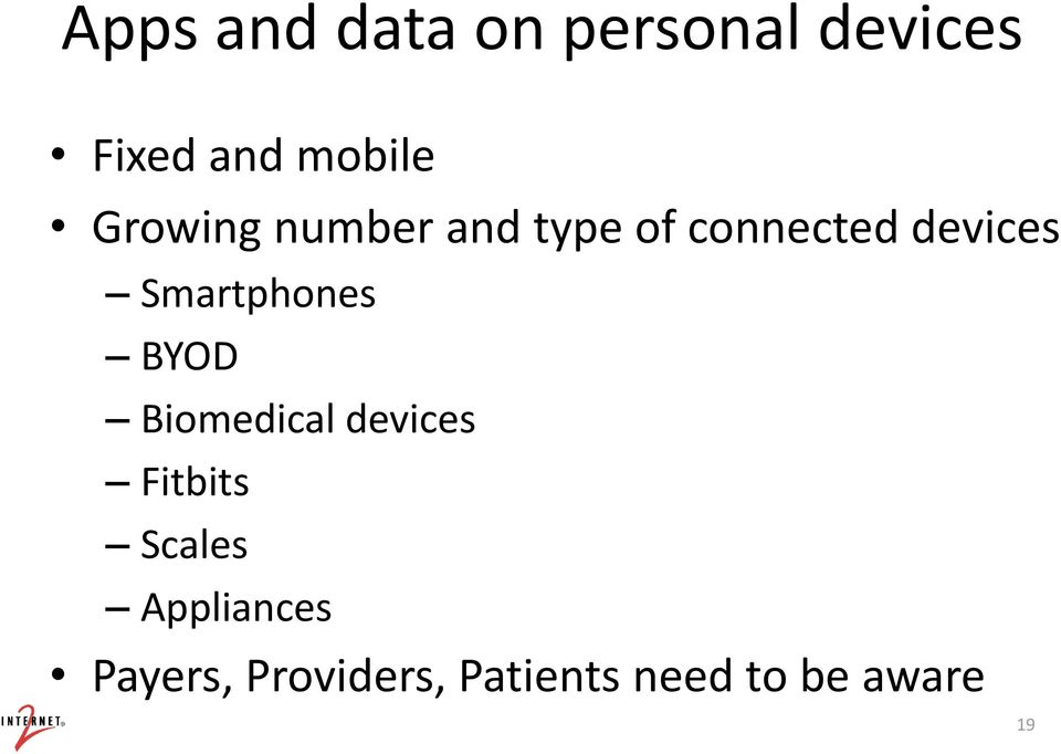 Smartphones BYOD Biomedical devices Fitbits Scales