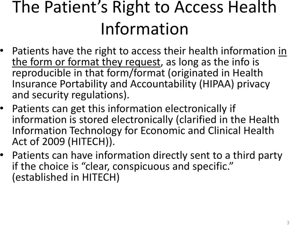 Patients can get this information electronically if information is stored electronically (clarified in the Health Information Technology for Economic and