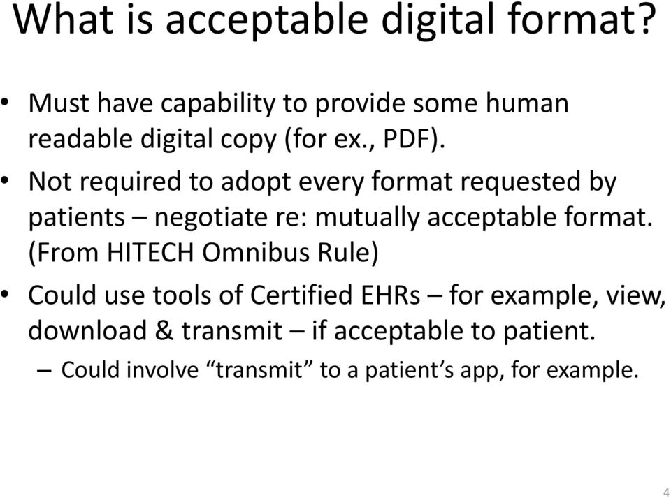 Not required to adopt every format requested by patients negotiate re: mutually acceptable format.