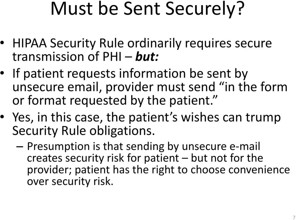 unsecure email, provider must send in the form or format requested by the patient.