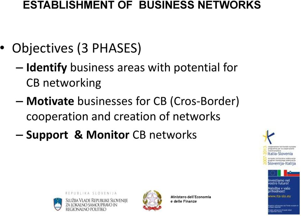 networking Motivate businesses for CB (Cros-Border)