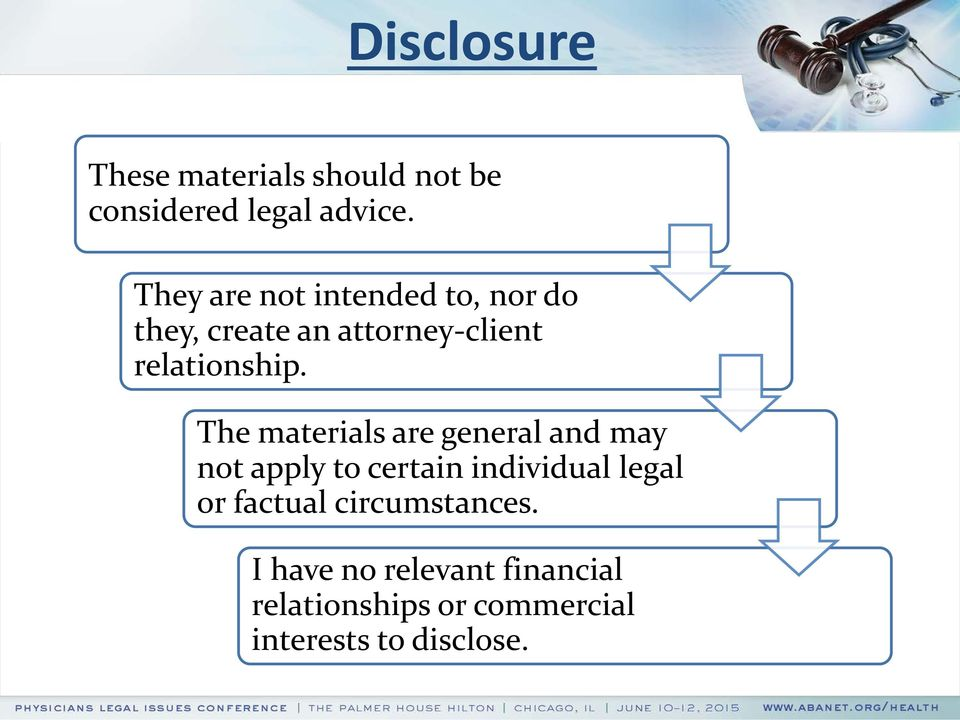 The materials are general and may not apply to certain individual legal or