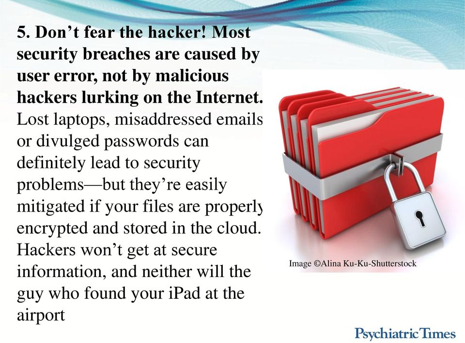 Lost laptops, misaddressed emails, or divulged passwords can definitely lead to security problems but they re