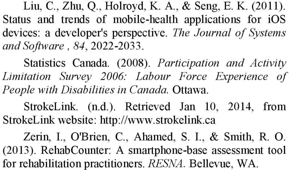 Participation and Activity Limitation Survey 2006: Labour Force Experience of People with Disabilities in Canada. Ottawa. StrokeLink. (n.d.).