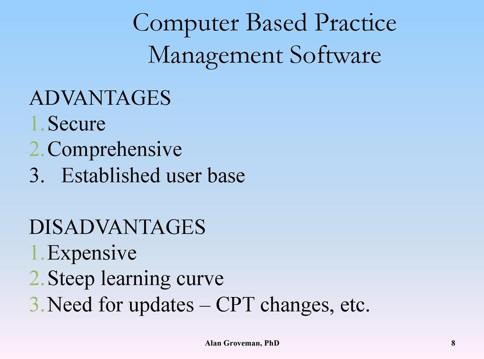 Established user base Management Software