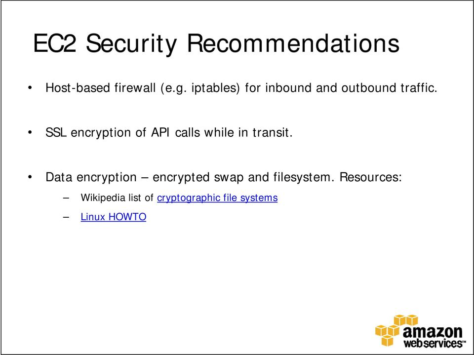 SSL encryption of API calls while in transit.