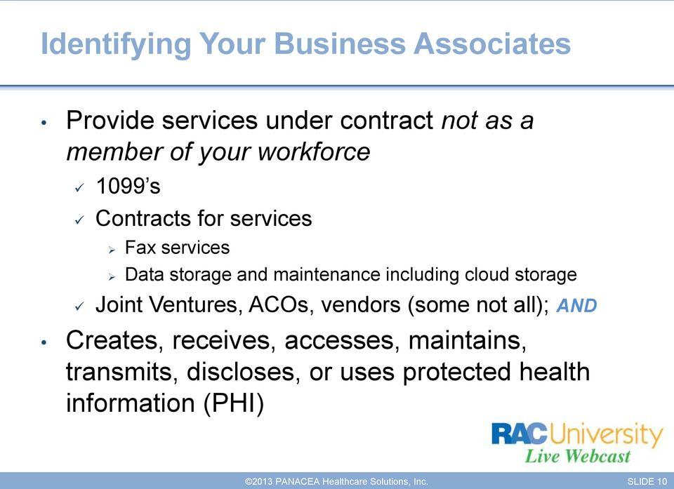 including cloud storage Joint Ventures, ACOs, vendors (some not all); AND Creates,